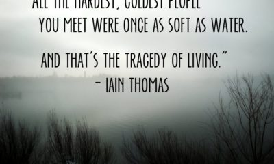 The Tragedy Of Living Iain Thomas Daily Quotes Sayings Pictures