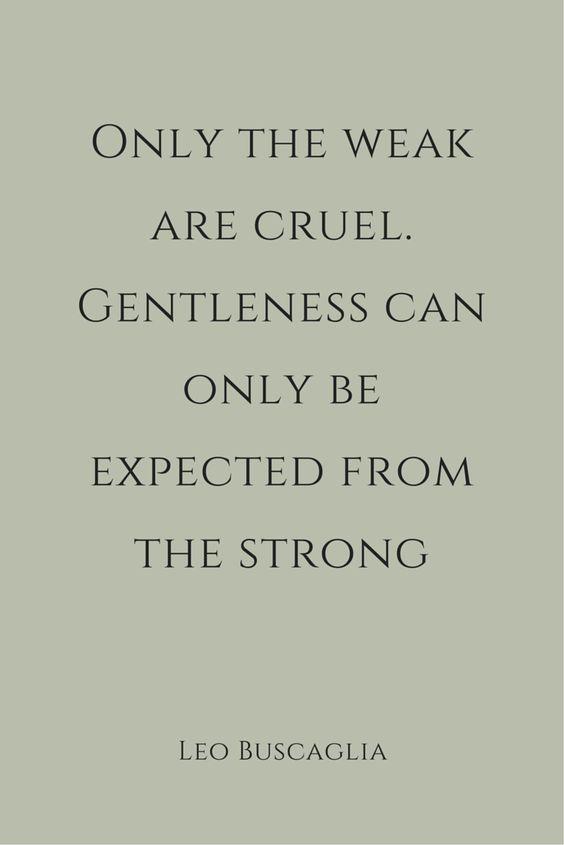 The Weak Are Cruel