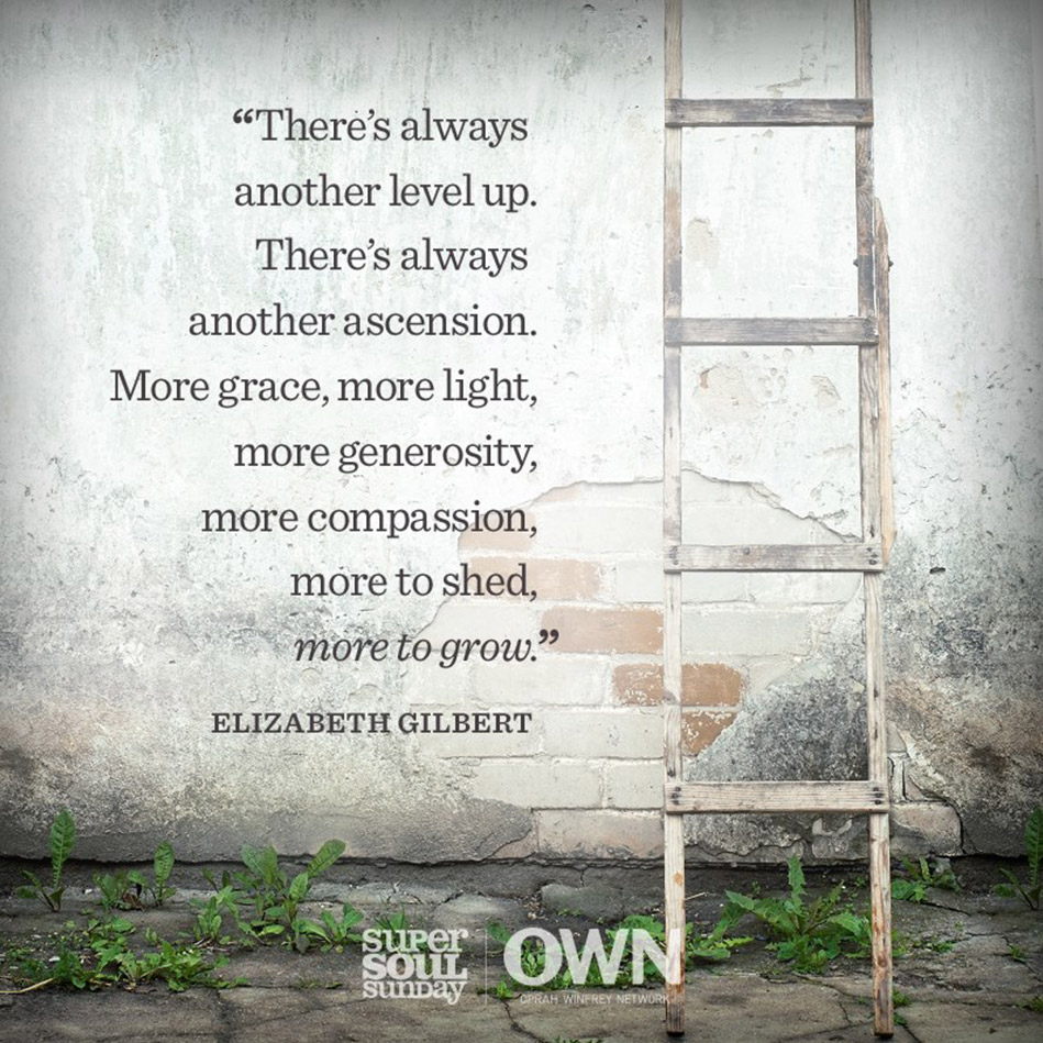 Theres Always Another Level Up Elizabeth Gilbert Daily Quotes Sayings Pictures