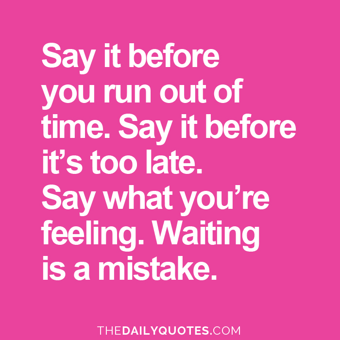 Waiting Is A Mistake