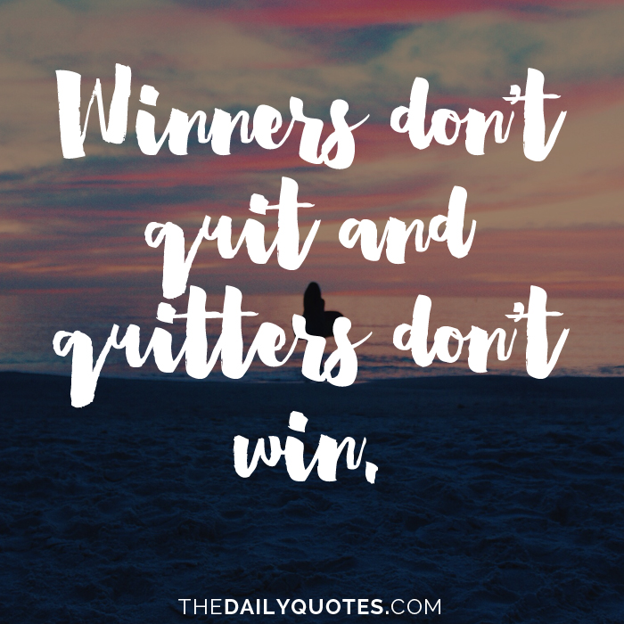 Winners Dont Quit