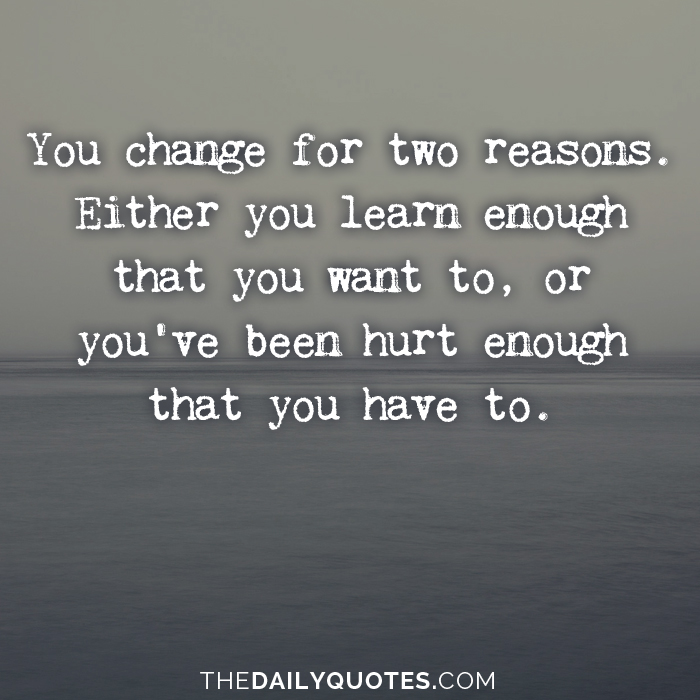 You Change For Two Reasons