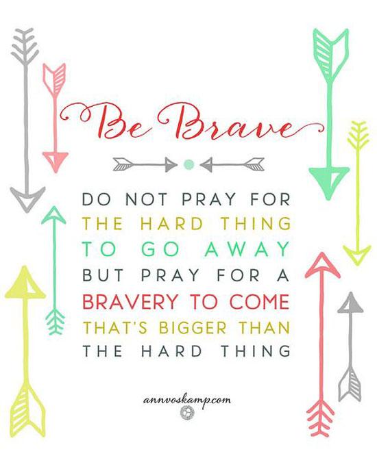 1486849879 703 Be Brave