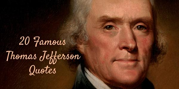 20 Famous Thomas Jefferson Quotes   Word Porn Quotes, Love Quotes, Life  Quotes, Inspirational Quotes
