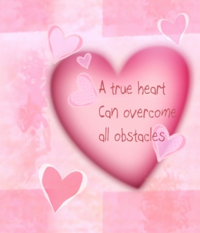 A true heart can overcome all obstacles.