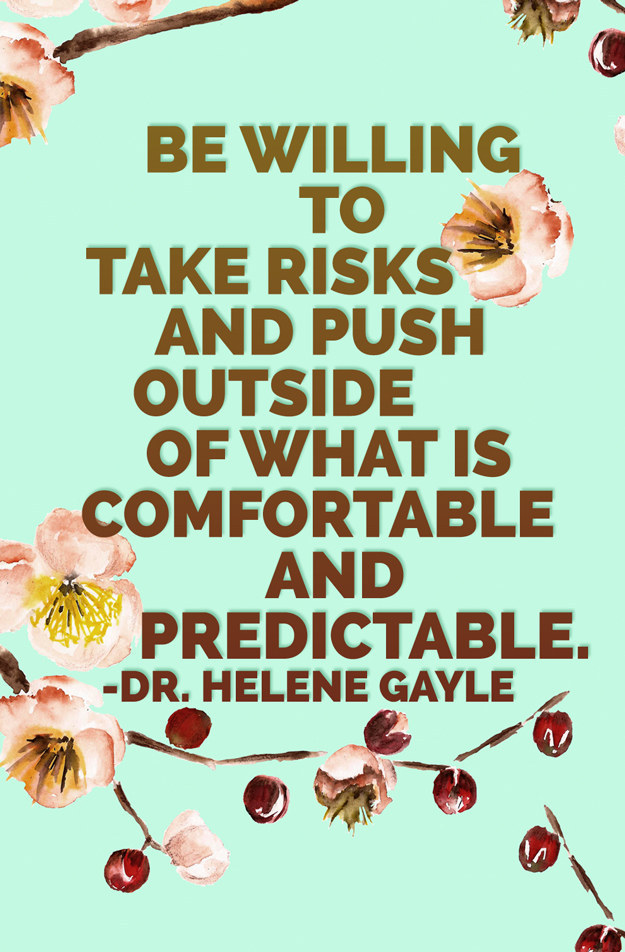Be Willing To Take Risks