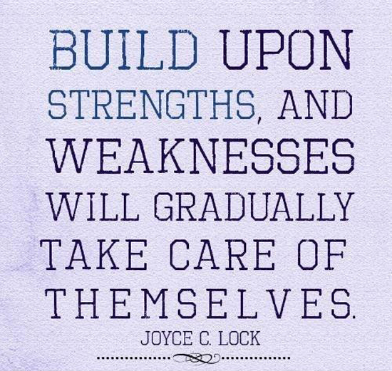 Build Upon Strengths