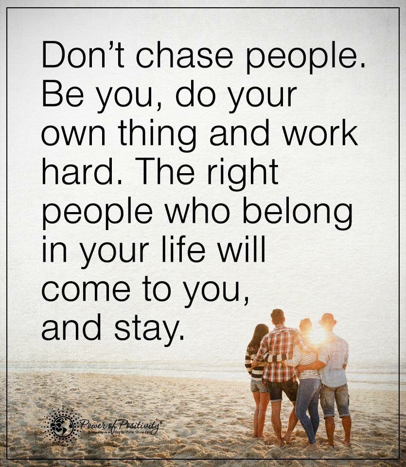 Dont Chase People Life Daily Quotes Sayings Pictures