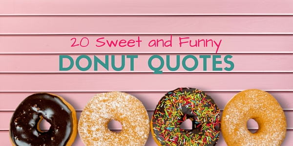 sweet and funny donut quotes word porn quotes love quotes