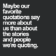 Our Favorite Quotations