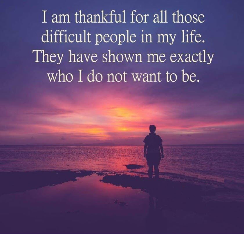 Thankful For All Those Difficult People Life Quotes Sayings Pictures