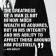 The Greatness Of A Man