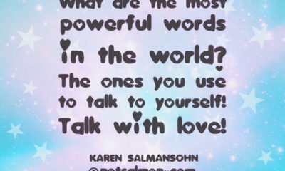 The Most Powerful Words Talk With Love Karen Salmansohn Quotes Sayings Pictures