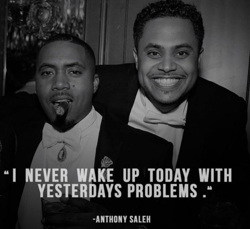 I never wake up today with yesterday's problems. - Anthony Saleh