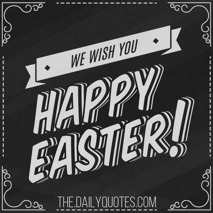 We Wish You A Happy Easter