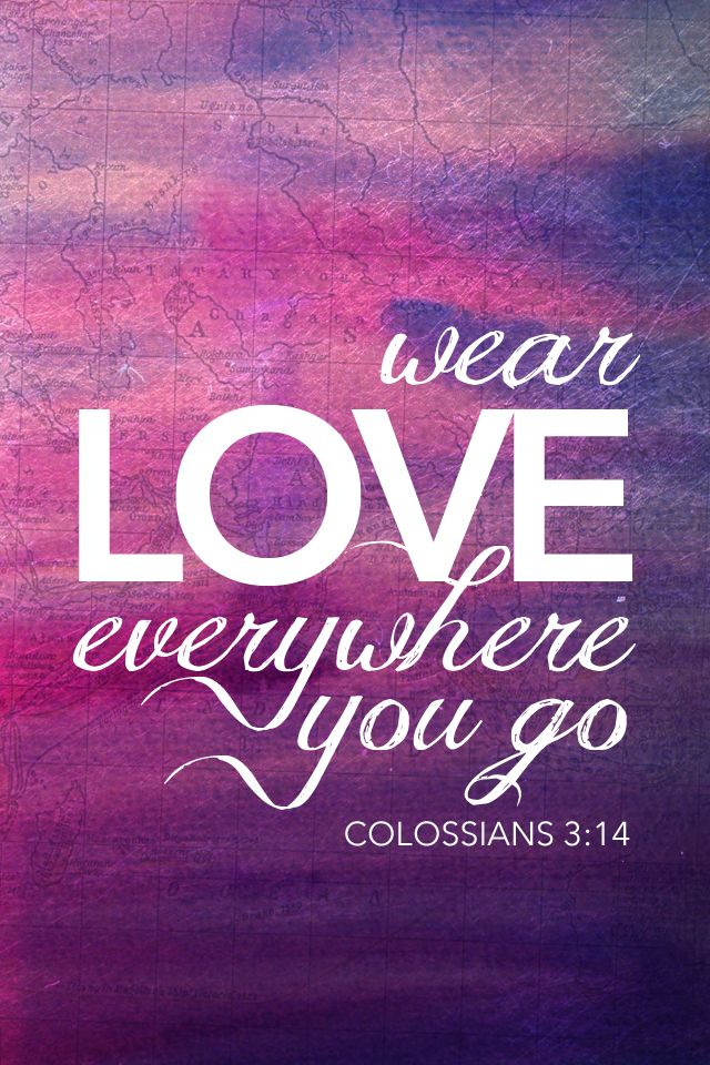 Wear love everywhere you go – Colossians 3:14