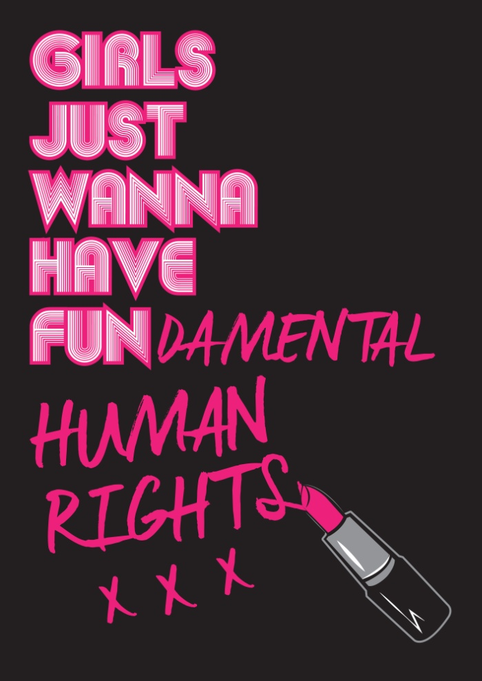 Girls just wanna have fundamental human rights.