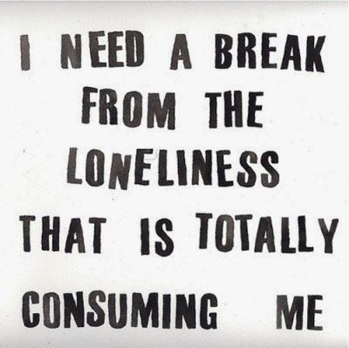 lonely-depressing-quotes-i-need-a-break