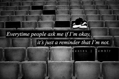 Sad-Hearbreak-Depressing-Quotes-everytime-people-ask-me-if-im-okay