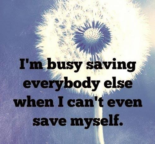 depression-quotes-im-busy-saving-everybody