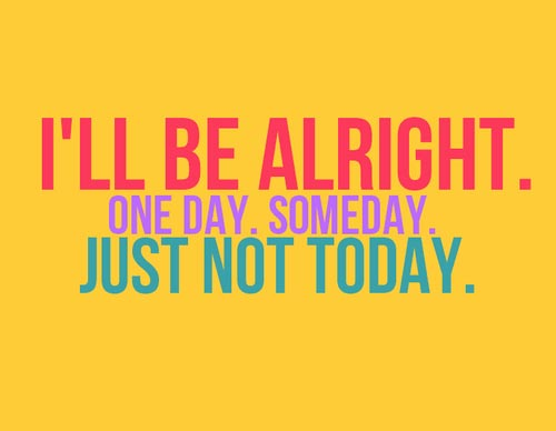 depressing-quotes-ill-be-alright
