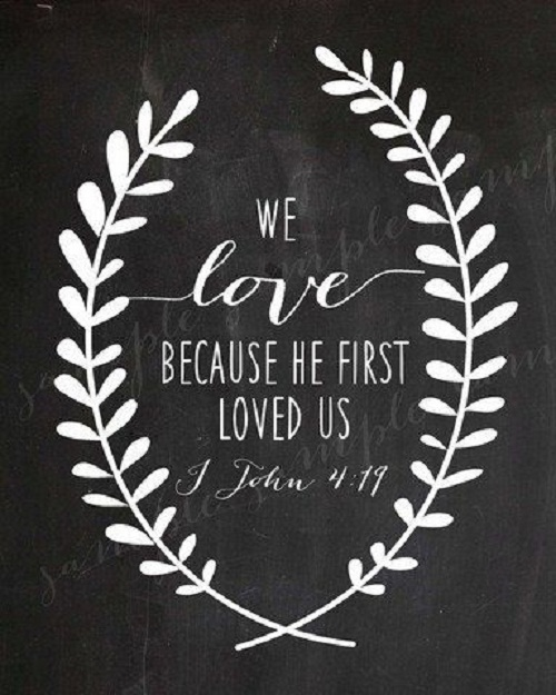 He Loved us First Bible Quotes