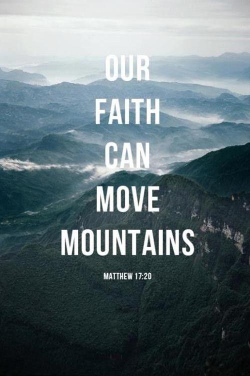 Faith can Move Mountains Bible Quotes