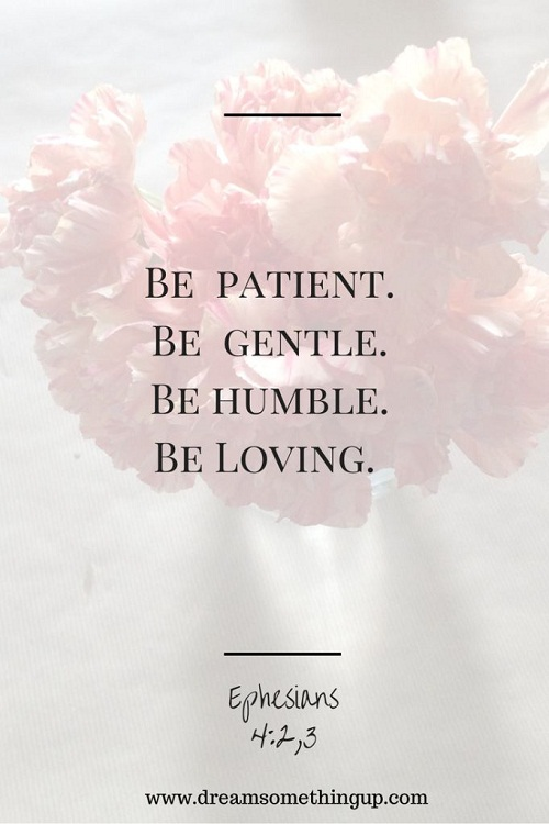 Be Patient Gentle Humble Bible Quotes