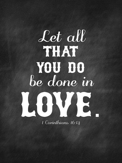 Done in Love Bible Quotes