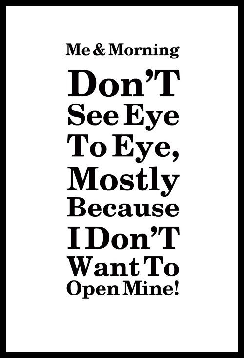 Eye to Eye Funny Good Morning Quotes