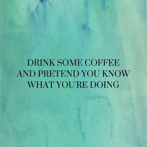 Drink Some Coffee Funny Good Morning Quotes