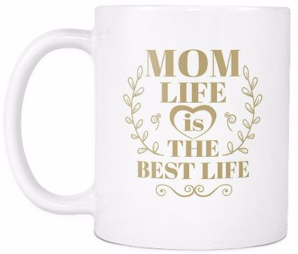 'Mom Life is the Best Life' Mother Daughter Quotes White Mug