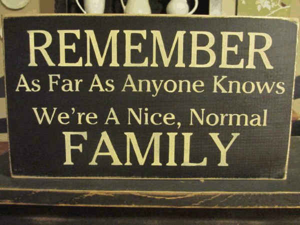 Funny family quotes about normal families.