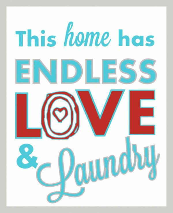 The reality of the presence of love and laundry quotes about family.