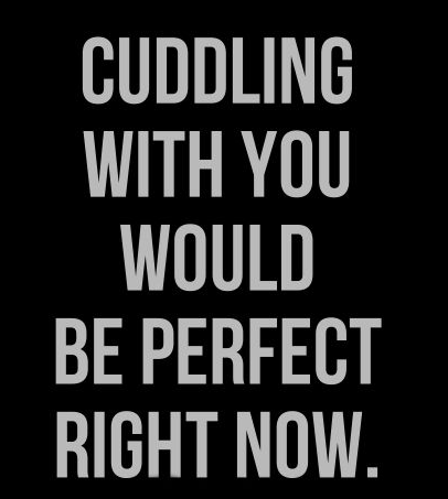 Cuddling love quotes for him from her