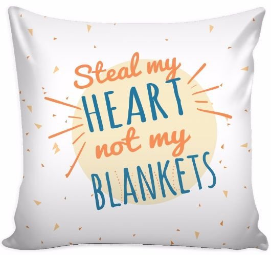 'Steal My Heart Not My Blankets' Love Quotes for Him Pillow Cover