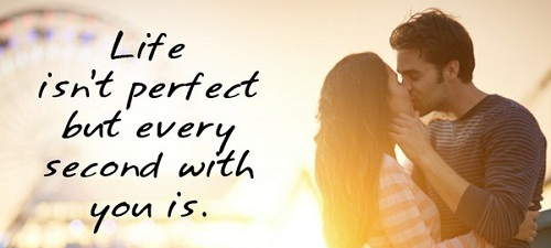 Life is Perfect Love Quotes for Husband