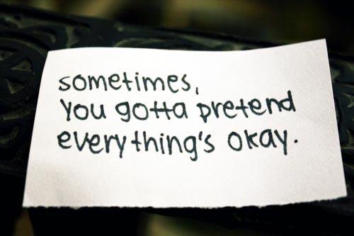 sad-lonely-depression-quotes-sometimes-you-gotta-pretend