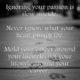 Ignoring Your Passion