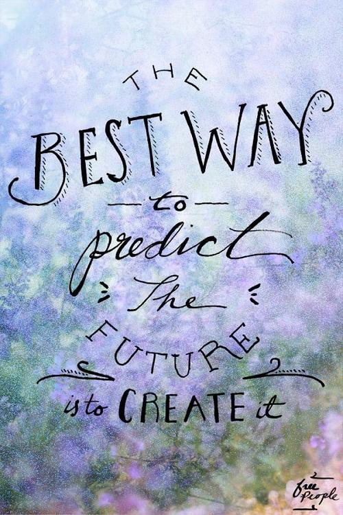 Predict the Future Graduation Quotes