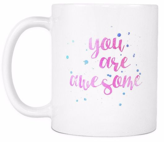'You are Awesome' Love Quotes for Him White Mug