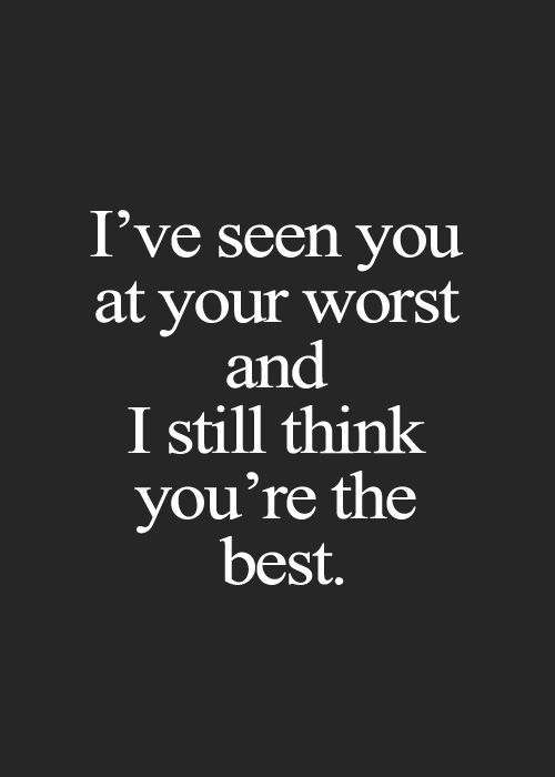 Seen You at your Worst Love Quotes for Her