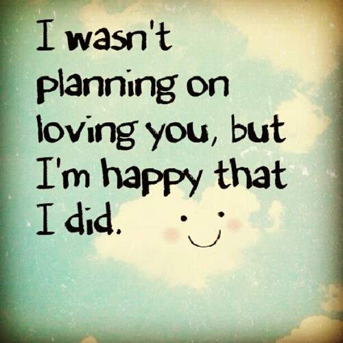 Planning on Loving You Love Quotes for Her