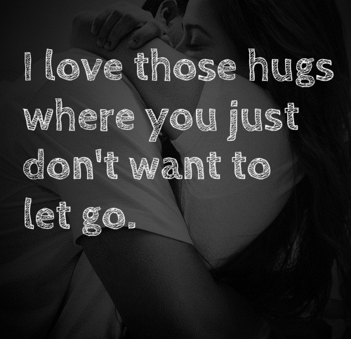Hug Don't Want to Let Go Love Quotes for Her