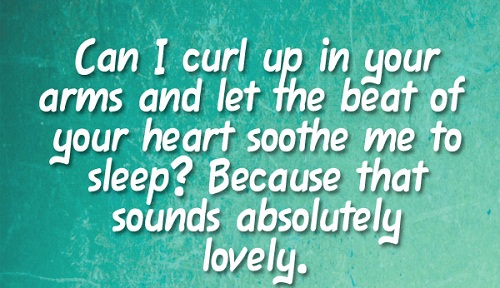 Curl Up in your Arm Love Quotes for Her