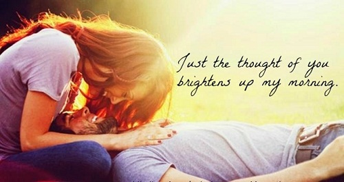 Brightens up my Morning Love Quotes for Her