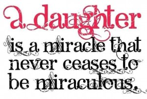 A daughter is a miracle