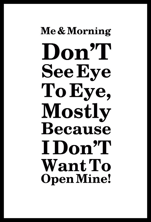Eye to Eye Funny Good Morning Quotes
