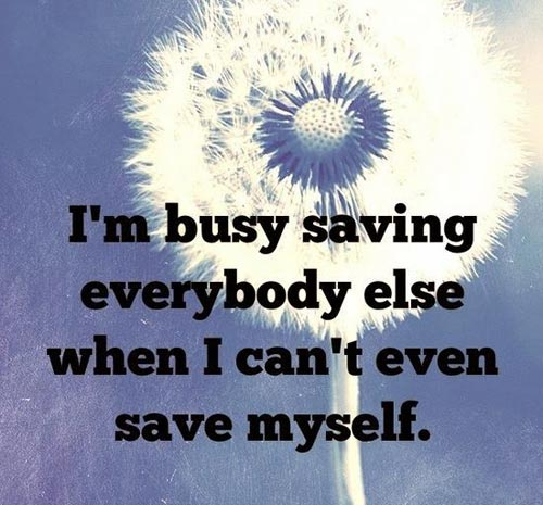 depression-quotes-im-busy-saving-everybody