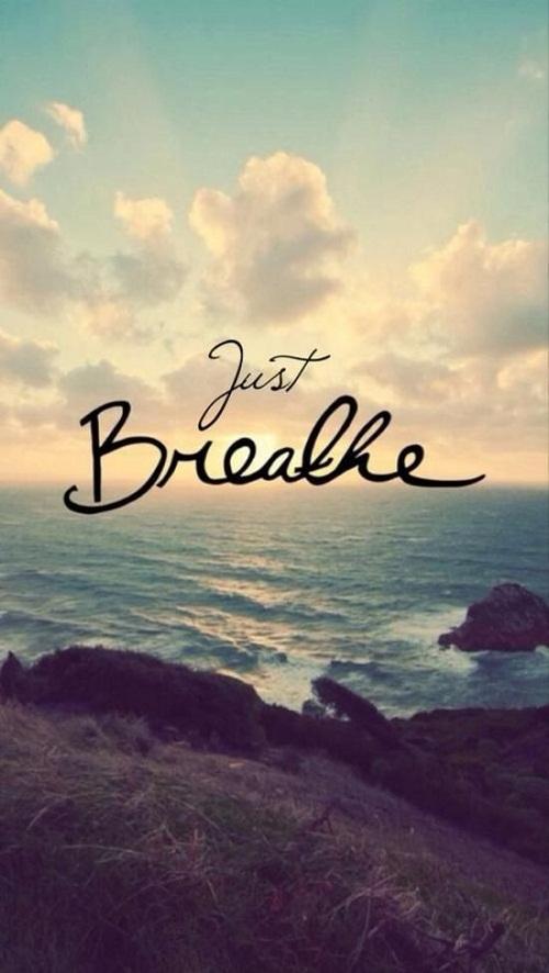 Just Breathe Amazing Quotes
